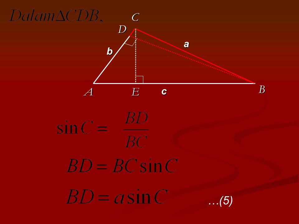 B A a b c C E D …(5)