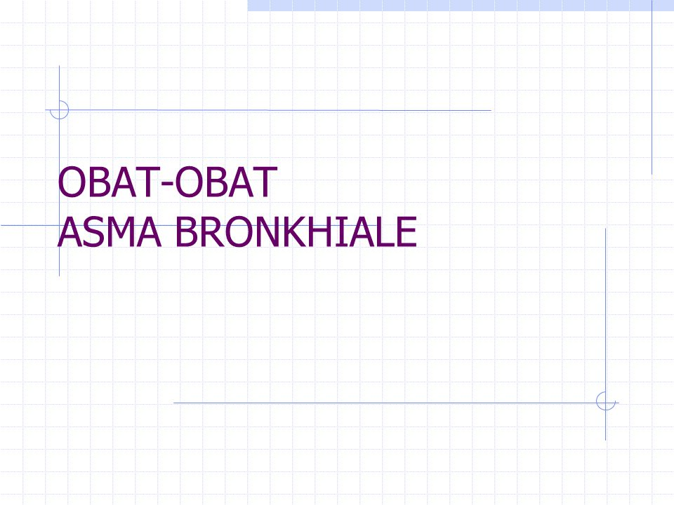 OBAT-OBAT ASMA BRONKHIALE