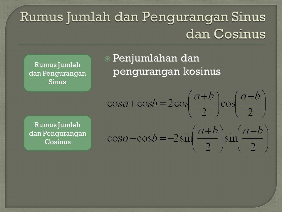 Perkalian sinus dan kosinus Rumus perkalian cosinus dan cosinus Rumus perkalian Sinus dan Sinus Rumus perkalian Sinus dan Cosinus