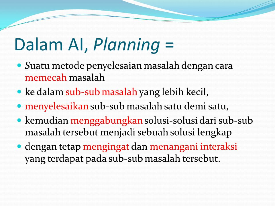 langkah ke-1 Isi Stack = Goal state Current-state = Initial state