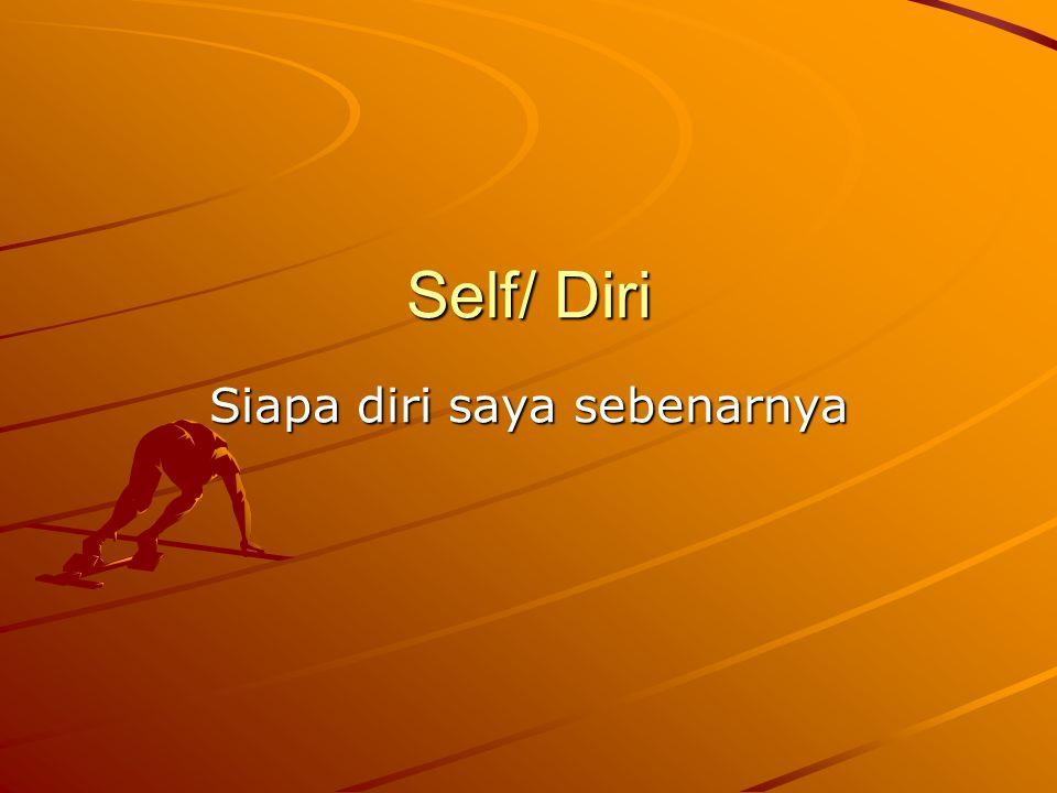 Self/ Diri Siapa diri saya sebenarnya