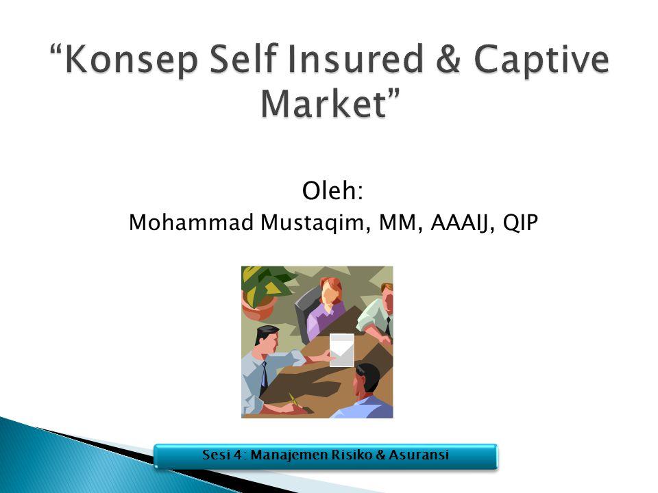 Oleh: Mohammad Mustaqim, MM, AAAIJ, QIP Sesi 4: Manajemen Risiko & Asuransi