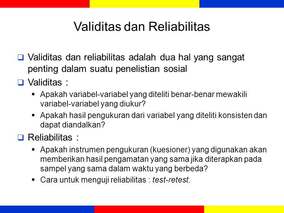 Validitas dan Reliabilitas  Validitas dan reliabilitas adalah dua hal yang sangat penting dalam suatu penelistian sosial  Validitas :  Apakah varia