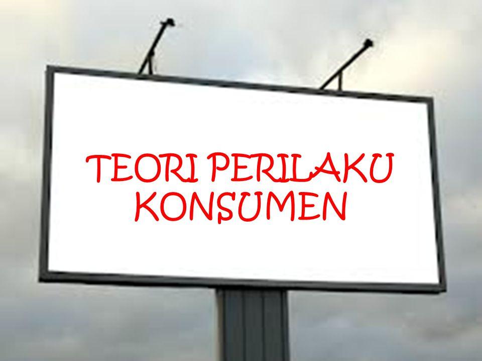 TEORI PERILAKU KONSUMEN