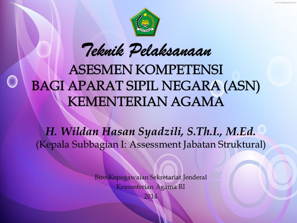  Tatacara Penyusunan Alat Ukur Blueprint Pengembangan Sistem Aplikasi Database Pembangunan ruangan assessment center Booklet assessment center Kemenag Pilot project assessment-1 Pilot project assessment-2 Regulasi induk (KMA 207/2013) Regulasi turunan Grand design & roadmap Sistem aplikasi database Produk yang Dihasilkan Biro Kepegawaian Sekretariat Jenderal Kemenag RI, 2014