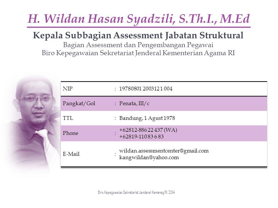 H. Wildan Hasan Syadzili, S.Th.I., M.Ed Kepala Subbagian Assessment Jabatan Struktural Bagian Assessment dan Pengembangan Pegawai Biro Kepegawaian Sek