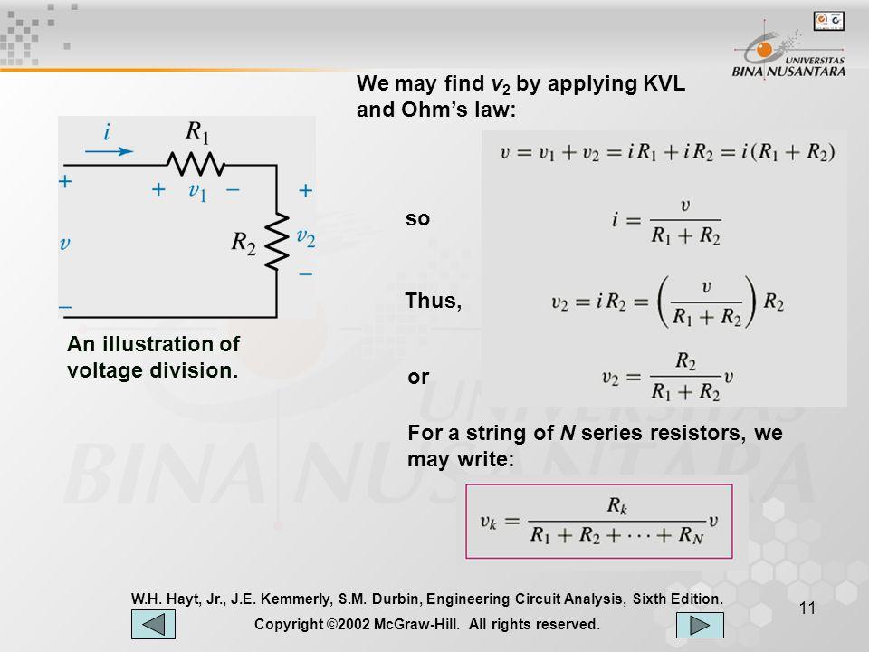 10 W.H.Hayt, Jr., J.E. Kemmerly, S.M. Durbin, Engineering Circuit Analysis, Sixth Edition.