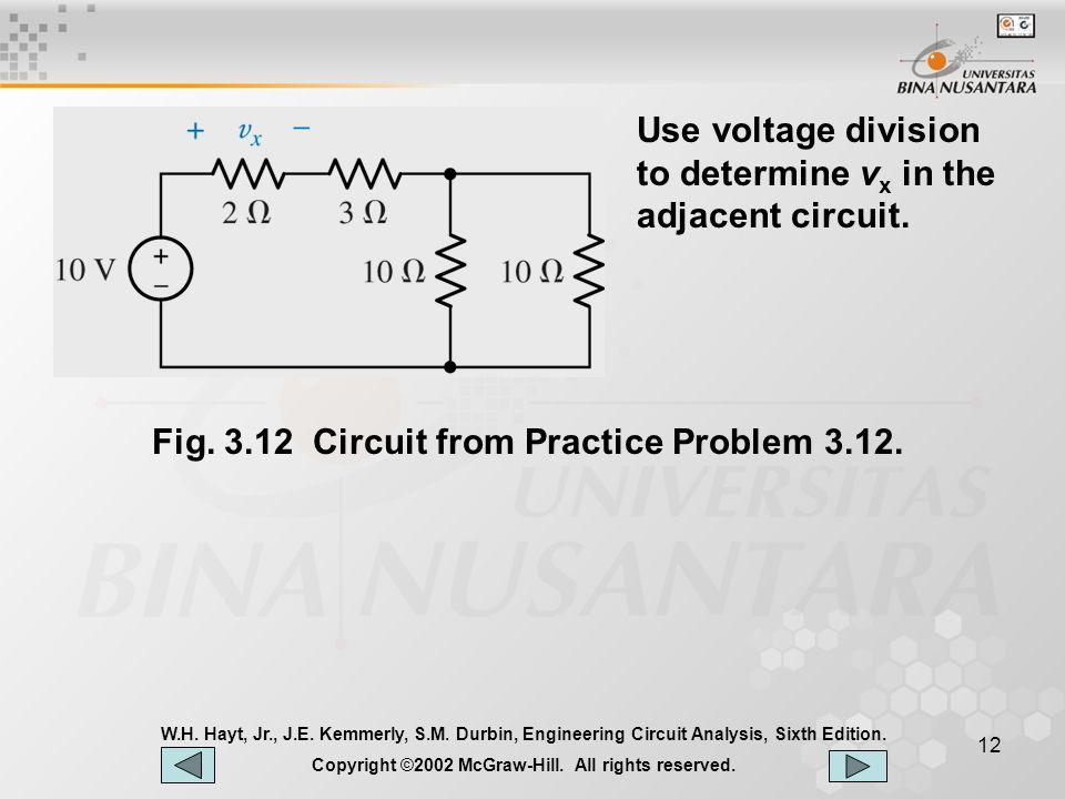 11 W.H.Hayt, Jr., J.E. Kemmerly, S.M. Durbin, Engineering Circuit Analysis, Sixth Edition.