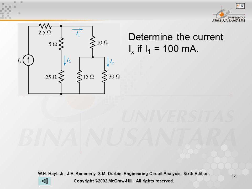 13 W.H.Hayt, Jr., J.E. Kemmerly, S.M. Durbin, Engineering Circuit Analysis, Sixth Edition.