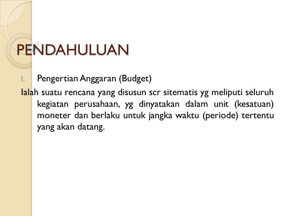 II.Kegunaan Anggaran (Budget) Anggaran mempunyai 3 kegunaan: 1.