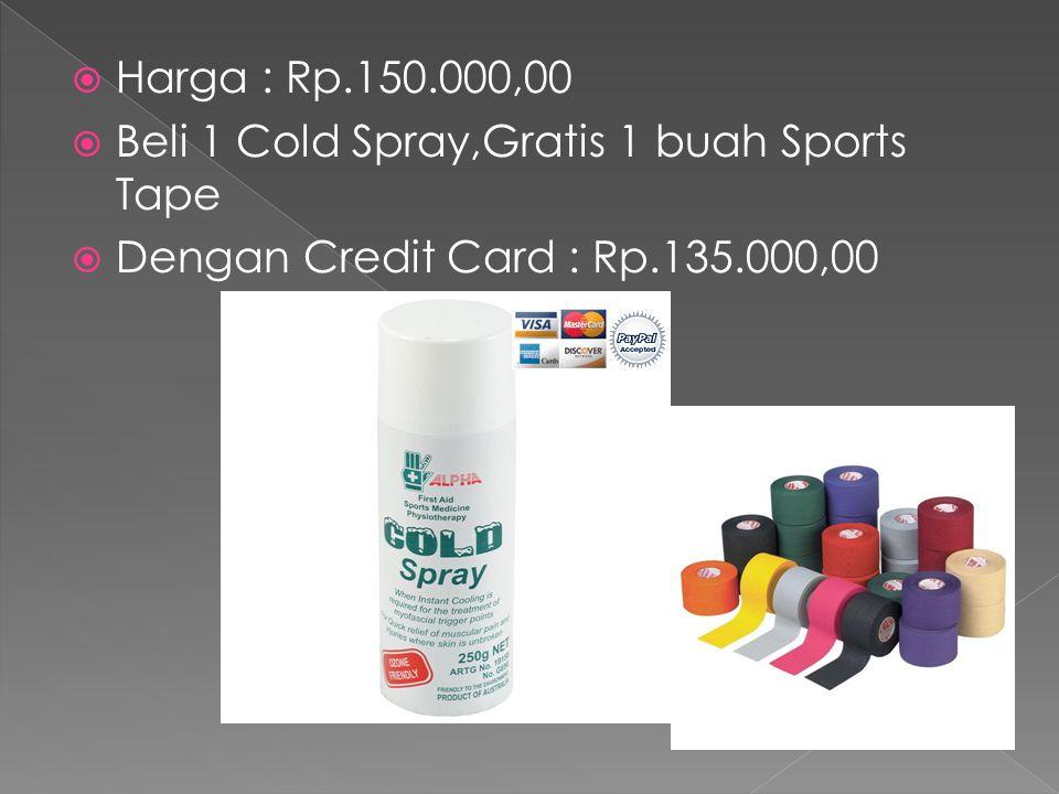  Harga : Rp.150.000,00  Beli 1 Cold Spray,Gratis 1 buah Sports Tape  Dengan Credit Card : Rp.135.000,00