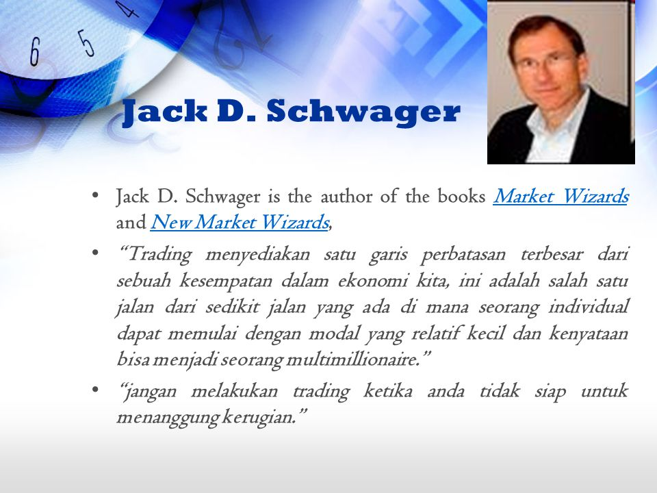 "Jack D. Schwager Jack D. Schwager is the author of the books Market Wizards and New Market Wizards,Market WizardsNew Market Wizards ""Trading menyediak"