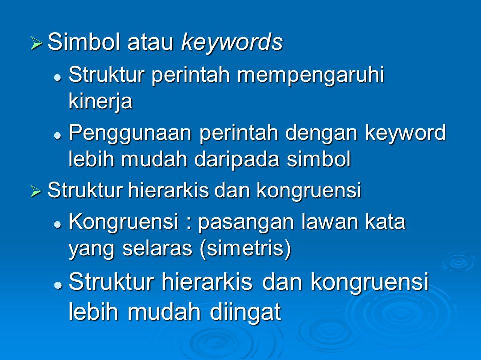  Simbol atau keywords Struktur perintah mempengaruhi kinerja Struktur perintah mempengaruhi kinerja Penggunaan perintah dengan keyword lebih mudah da