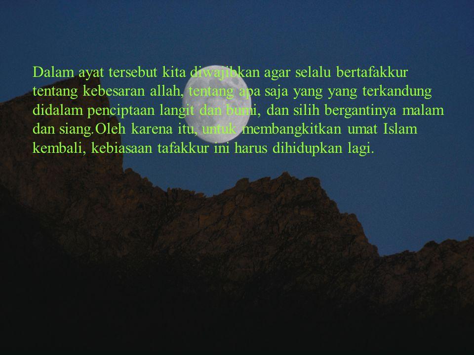 Bilik Tafakkur Allah SWT berfirman: إِنَّ فِي خَلْقِ السَّمَوَاتِ وَاْلأَرْضِ وَاخْتِلَافِ اللَّيْلِ وَالنَّهَارِ لآَيَاتٍ ِلأُولِي الْأَلْبَابِ ( 190