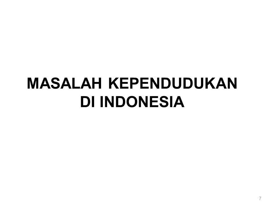 Umur Penduduk Median umur penduduk Indonesia tahun 2010 adalah 27,2 tahun.