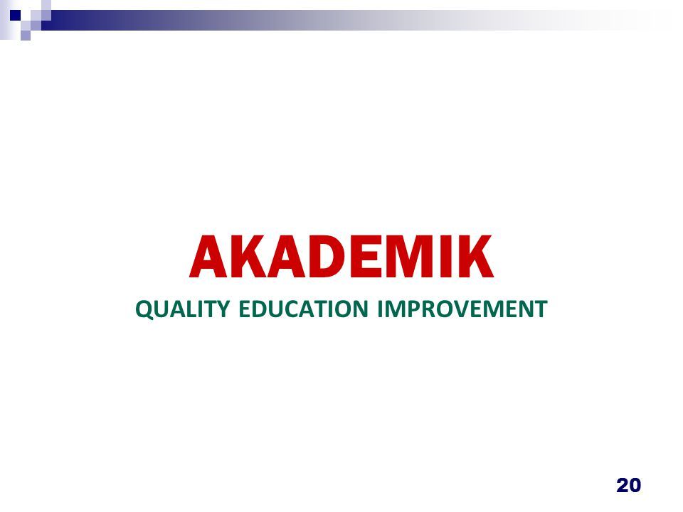 AKADEMIK QUALITY EDUCATION IMPROVEMENT 20
