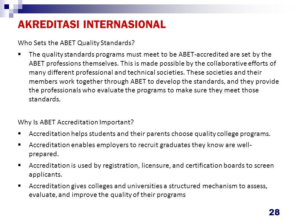 AKREDITASI INTERNASIONAL Who Sets the ABET Quality Standards.