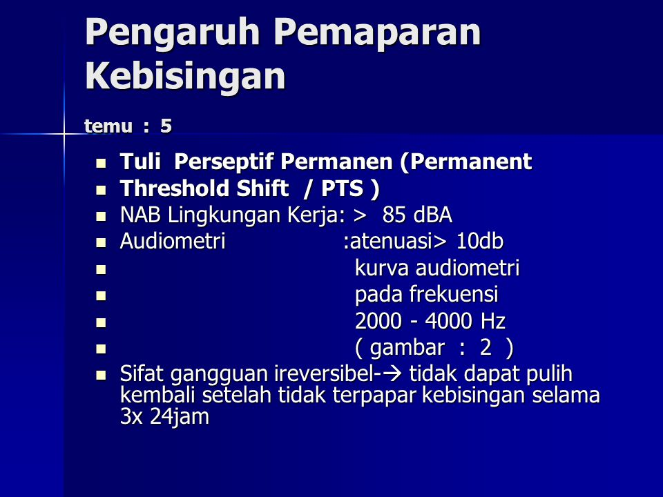 Pengaruh Pemaparan Kebisingan temu : 5 Tuli Perseptif Permanen (Permanent Tuli Perseptif Permanen (Permanent Threshold Shift / PTS ) Threshold Shift /