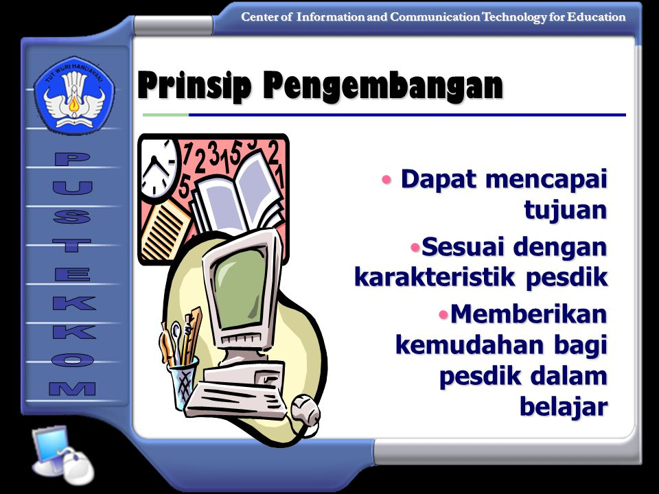 Center of Information and Communication Technology for Education 1.Mengapa ingin membuat program media? 2.Apakah program media yang dibuat akan memban