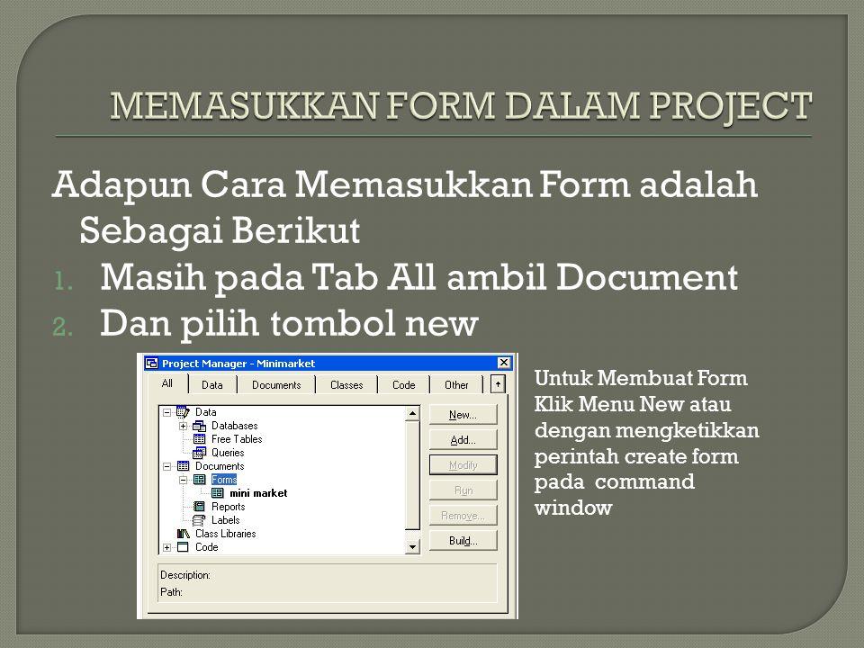Adapun Cara Memasukkan Form adalah Sebagai Berikut 1. Masih pada Tab All ambil Document 2. Dan pilih tombol new Untuk Membuat Form Klik Menu New atau