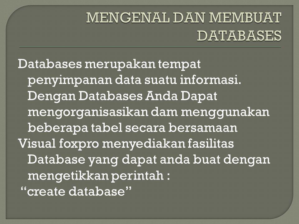 Databases merupakan tempat penyimpanan data suatu informasi. Dengan Databases Anda Dapat mengorganisasikan dam menggunakan beberapa tabel secara bersa