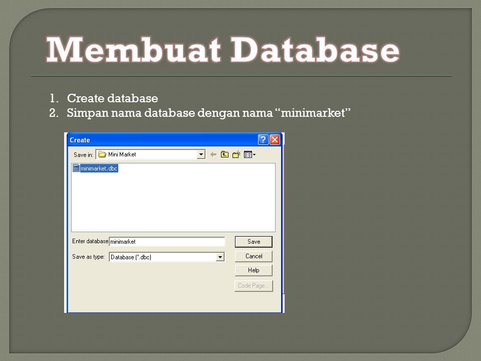 1.Create database 2.Simpan nama database dengan nama minimarket