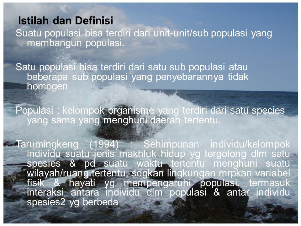 Istilah dan Definisi Suatu populasi bisa terdiri dari unit-unit/sub populasi yang membangun populasi. Satu populasi bisa terdiri dari satu sub populas