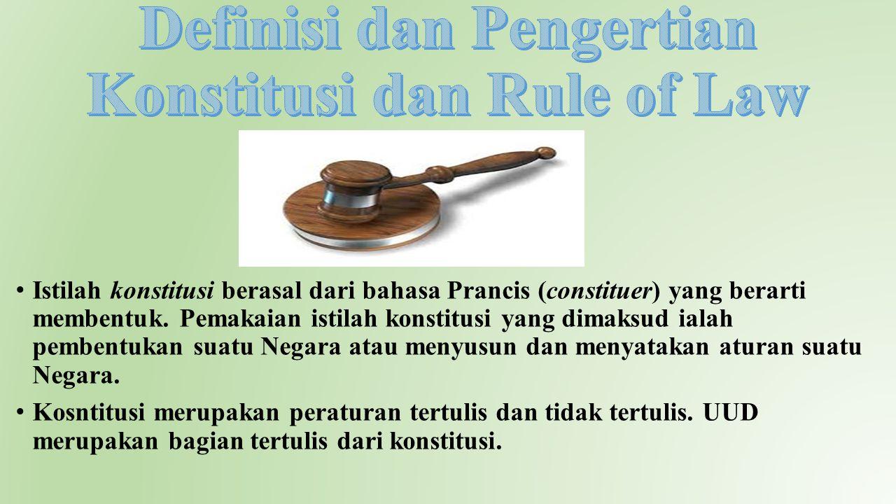 Istilah konstitusi berasal dari bahasa Prancis (constituer) yang berarti membentuk. Pemakaian istilah konstitusi yang dimaksud ialah pembentukan suatu
