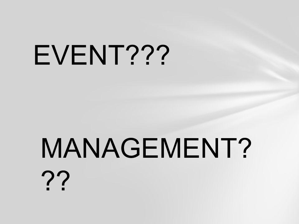 MANAGEMENT? ?? EVENT???