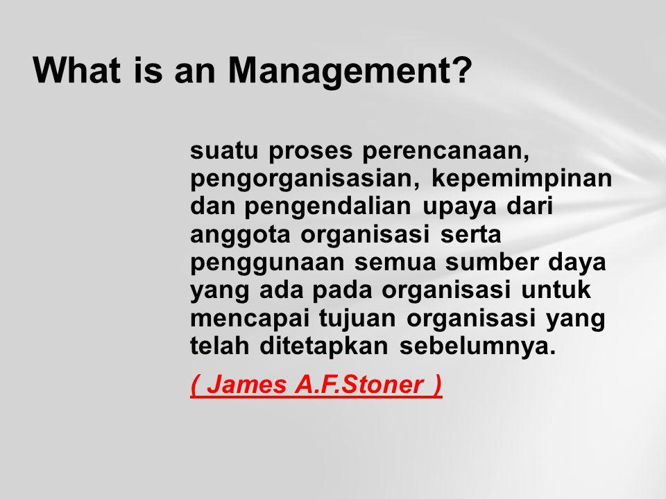 suatu proses perencanaan, pengorganisasian, kepemimpinan dan pengendalian upaya dari anggota organisasi serta penggunaan semua sumber daya yang ada pada organisasi untuk mencapai tujuan organisasi yang telah ditetapkan sebelumnya.