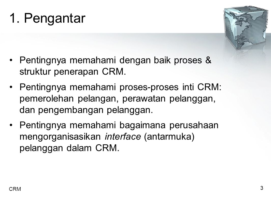 1.Pengantar Pentingnya memahami dengan baik proses & struktur penerapan CRM.