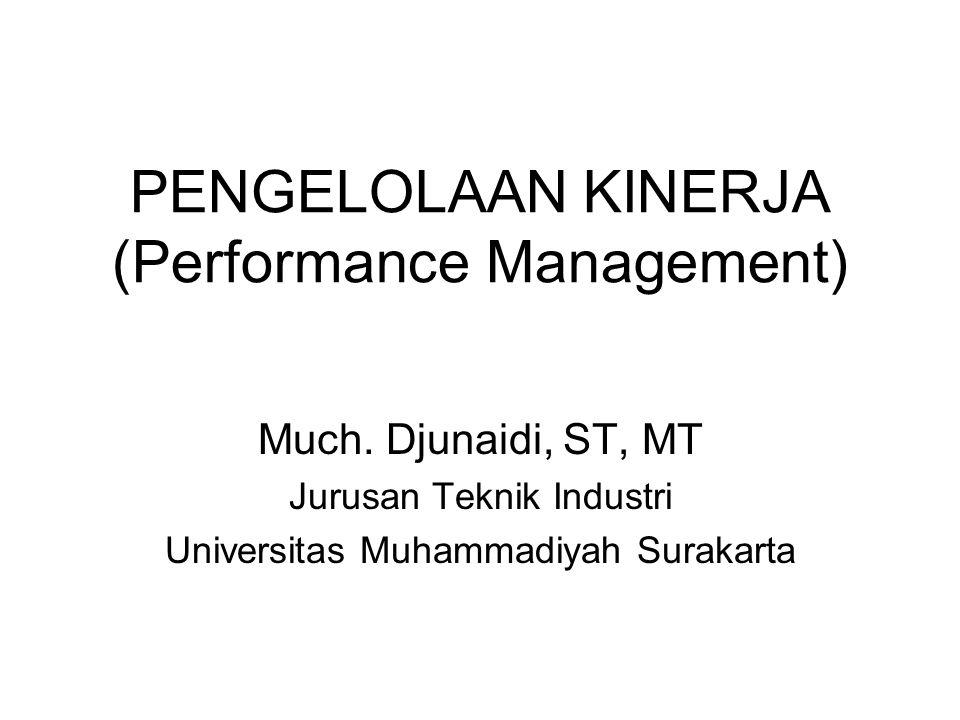 Ruang Lingkup Pengelolaan Kinerja ORGANIZATIONAL PERFORMANCE EMPLOYEE PERFORMANCE INTEGRATED ORGANIZATION AND EMPLOYEE PERFORMANCE