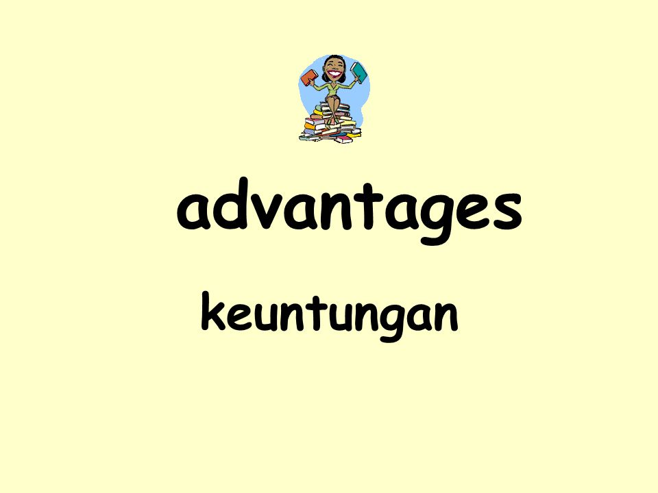 advantages keuntungan