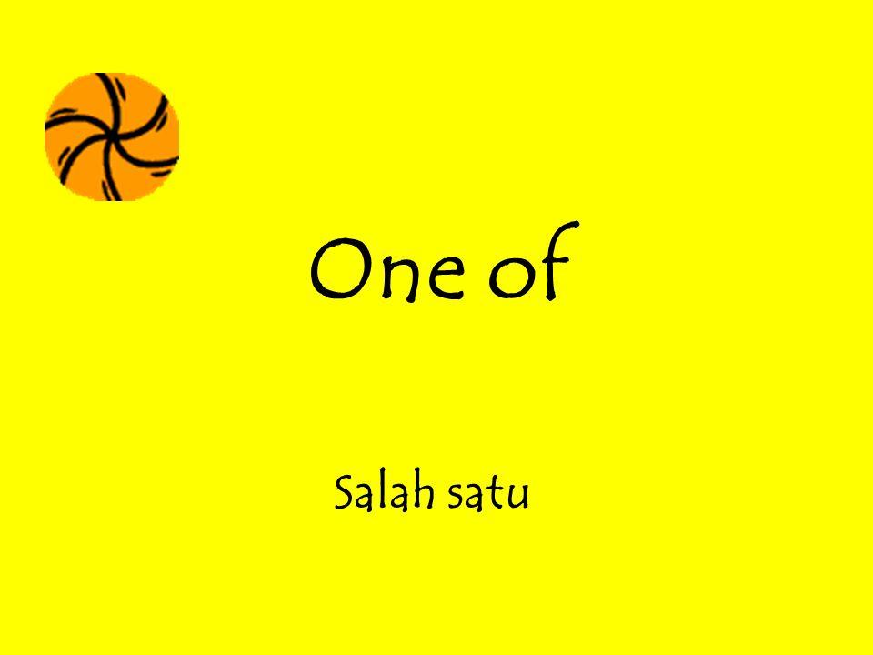 One of Salah satu