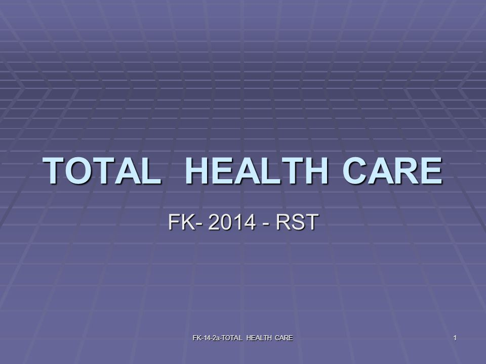 FK-14-2a-TOTAL HEALTH CARE1 TOTAL HEALTH CARE FK- 2014 - RST