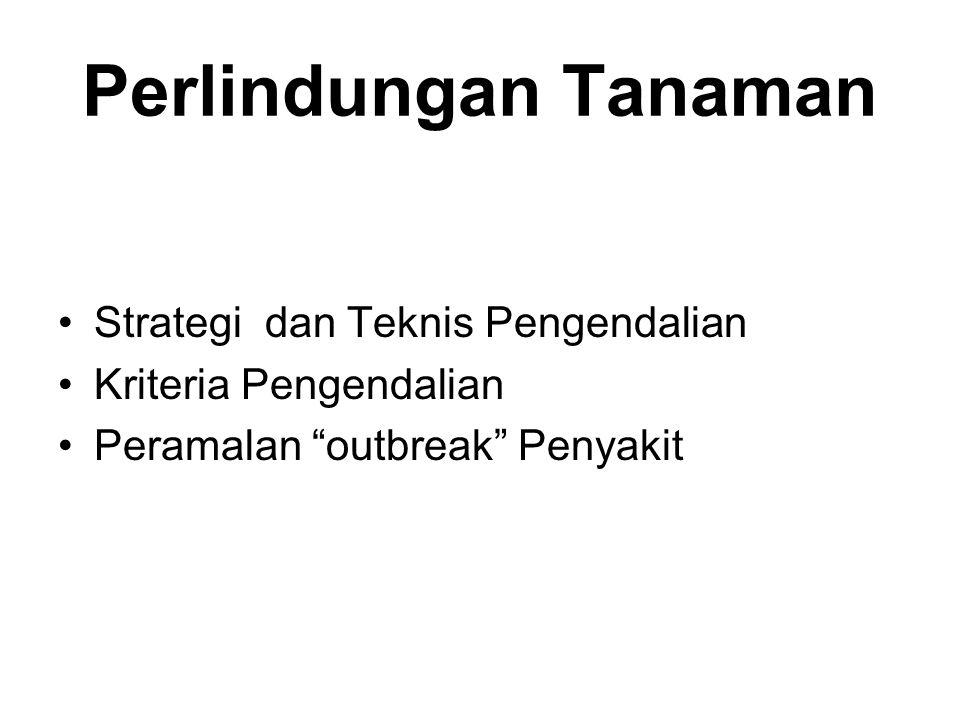 """Perlindungan Tanaman Strategi dan Teknis Pengendalian Kriteria Pengendalian Peramalan """"outbreak"""" Penyakit"""