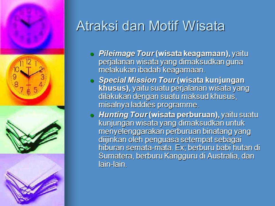 Atraksi dan Motif Wisata Pileimage Tour (wisata keagamaan), yaitu perjalanan wisata yang dimaksudkan guna melakukan ibadah keagamaan. Pileimage Tour (