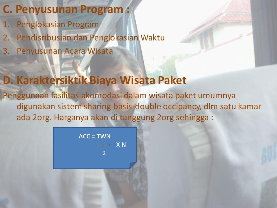 C. Penyusunan Program : 1.Penglokasian Program 2.Pendisribusian dan Penglokasian Waktu 3.Penyusunan Acara Wisata D. Karaktersiktik Biaya Wisata Paket