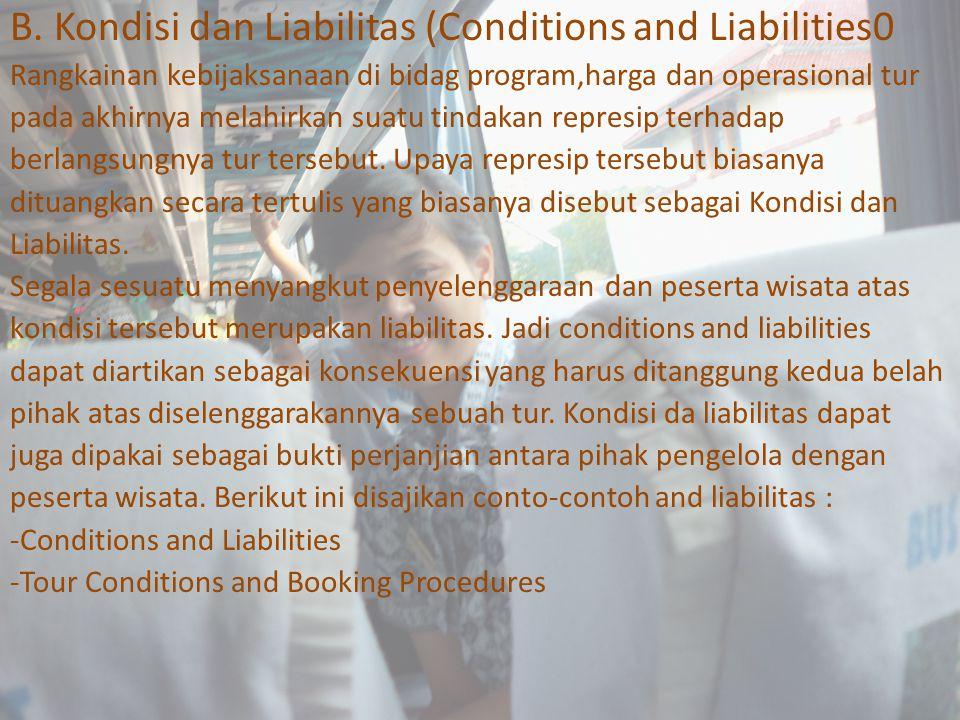 B. Kondisi dan Liabilitas (Conditions and Liabilities0 Rangkainan kebijaksanaan di bidag program,harga dan operasional tur pada akhirnya melahirkan su