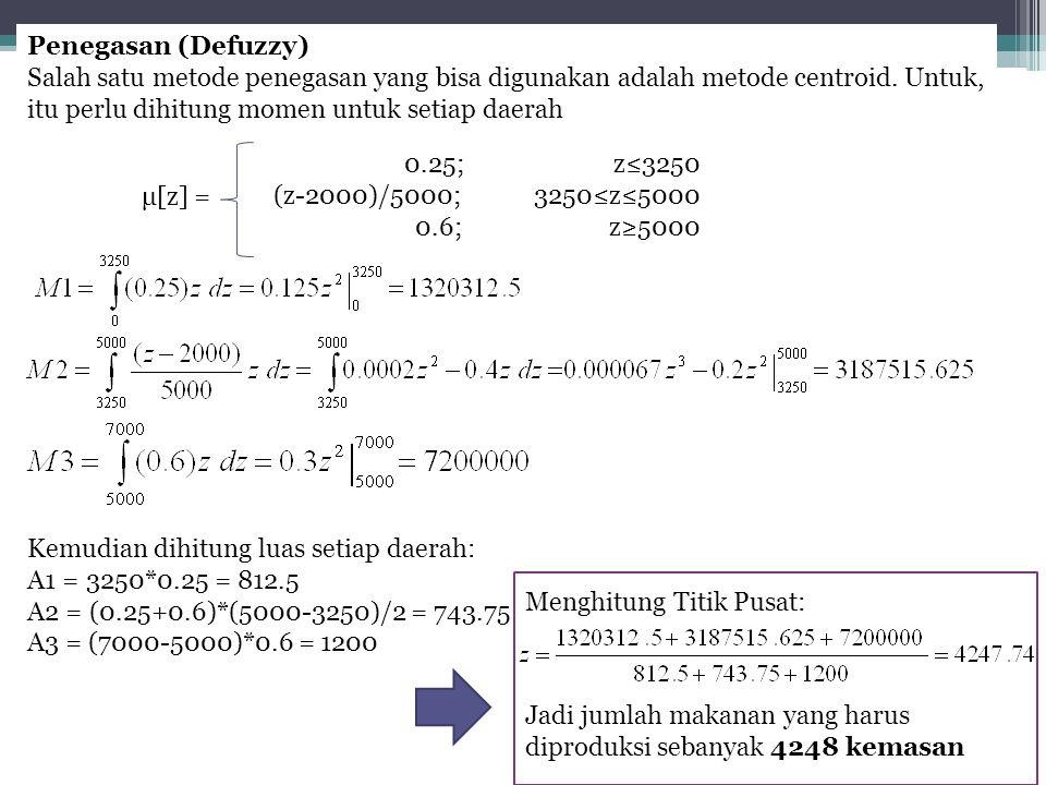 Penegasan (Defuzzy) Salah satu metode penegasan yang bisa digunakan adalah metode centroid. Untuk, itu perlu dihitung momen untuk setiap daerah Kemudi