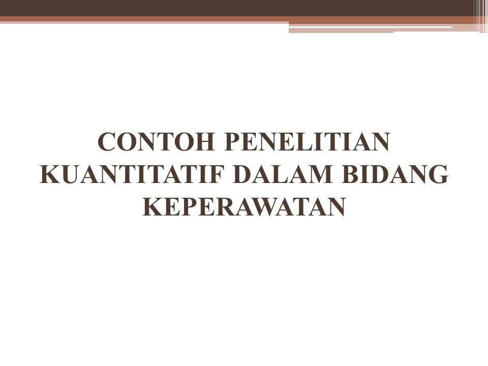 CONTOH PENELITIAN KUANTITATIF DALAM BIDANG KEPERAWATAN