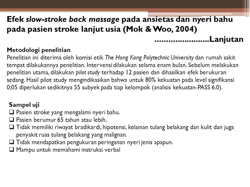 Efek slow-stroke back massage pada ansietas dan nyeri bahu pada pasien stroke lanjut usia (Mok & Woo, 2004)........................Lanjutan Metodologi