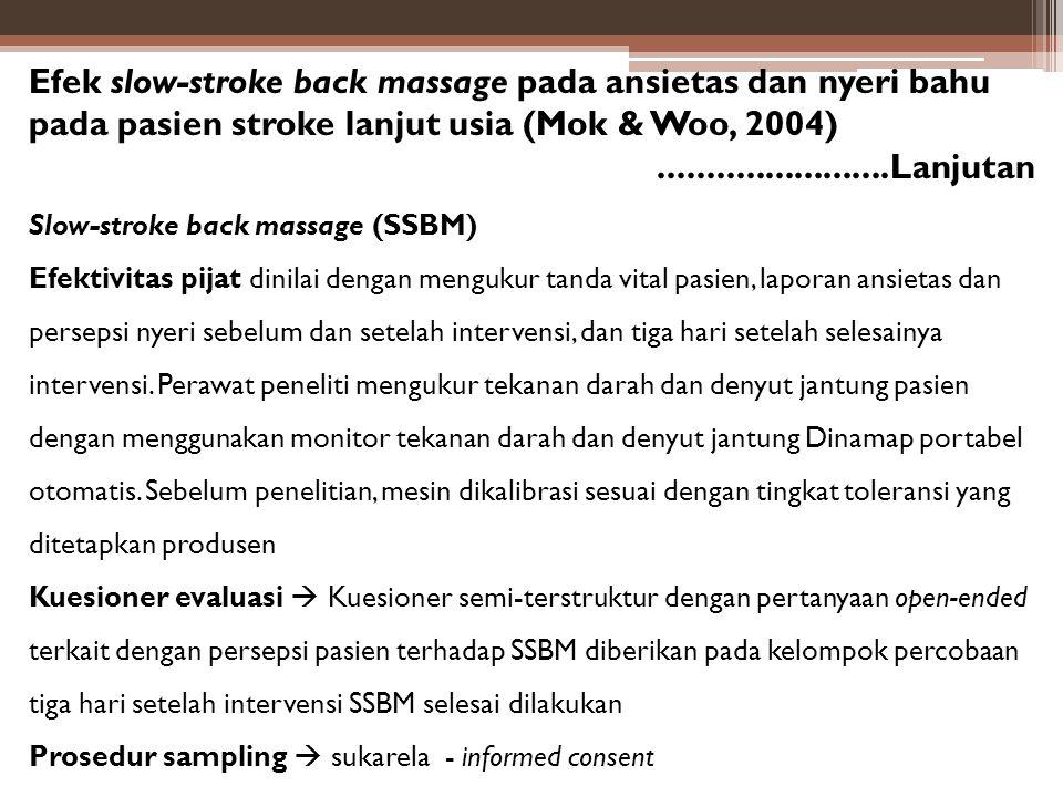 Efek slow-stroke back massage pada ansietas dan nyeri bahu pada pasien stroke lanjut usia (Mok & Woo, 2004)........................Lanjutan Slow-strok