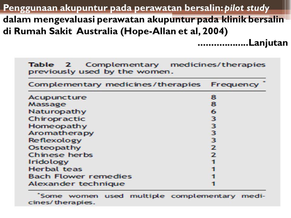 Penggunaan akupuntur pada perawatan bersalin: pilot study dalam mengevaluasi perawatan akupuntur pada klinik bersalin di Rumah Sakit Australia (Hope-A