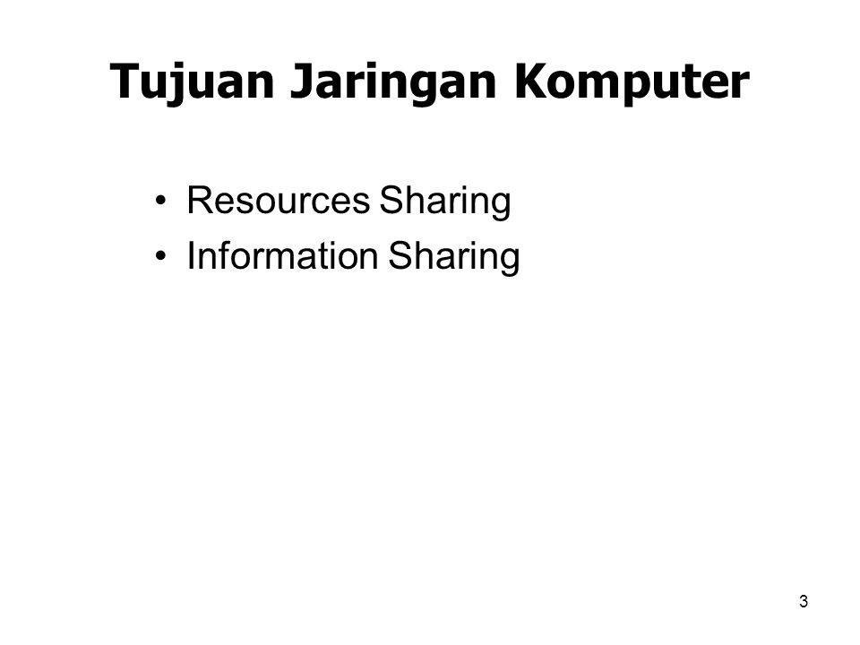 3 Tujuan Jaringan Komputer Resources Sharing Information Sharing