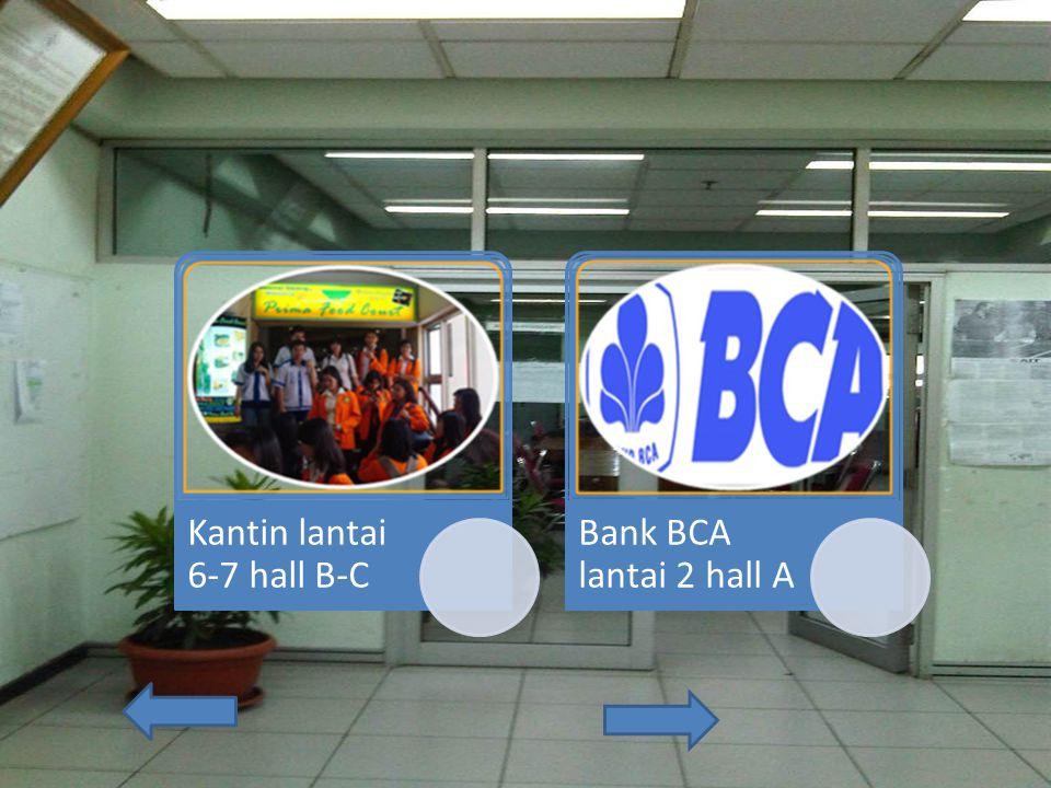 Kantin lantai 6-7 hall B-C Bank BCA lantai 2 hall A