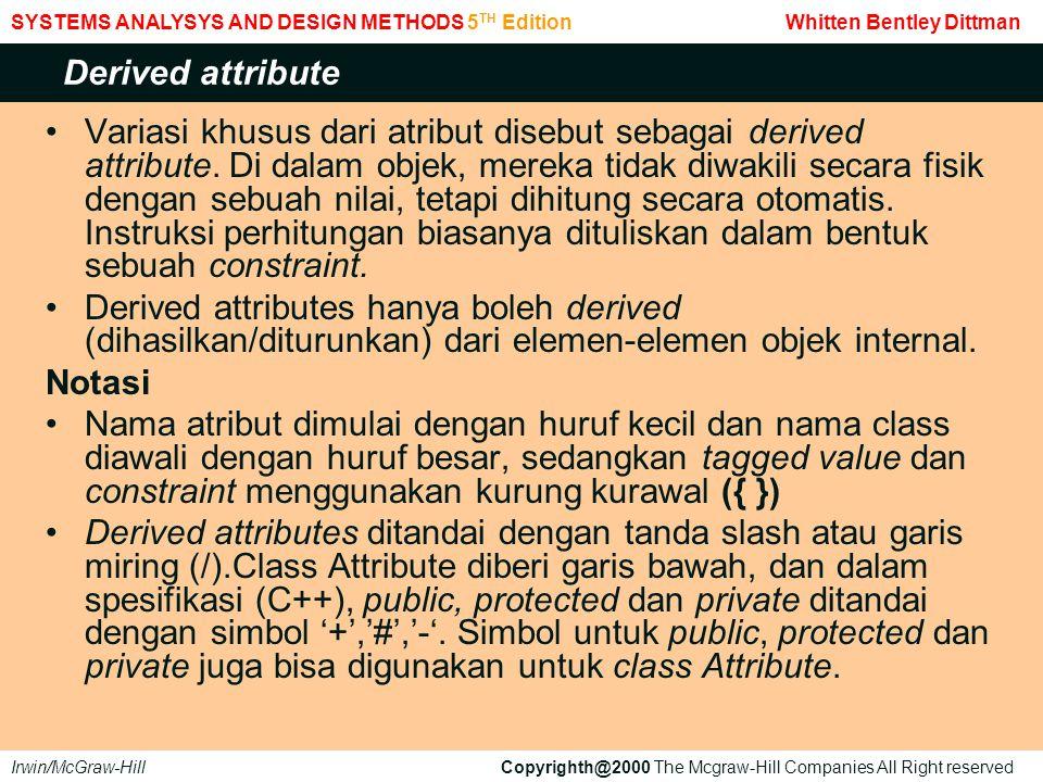 Variasi khusus dari atribut disebut sebagai derived attribute.