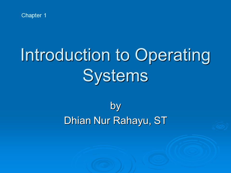 Introduction to Operating Systems by Dhian Nur Rahayu, ST Chapter 1