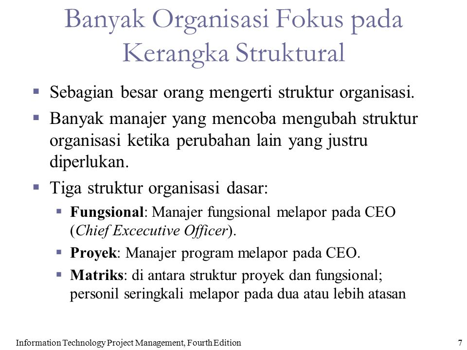 Information Technology Project Management, Fourth Edition8 Struktur Organisasi Fungsional, Proyek, and Matriks