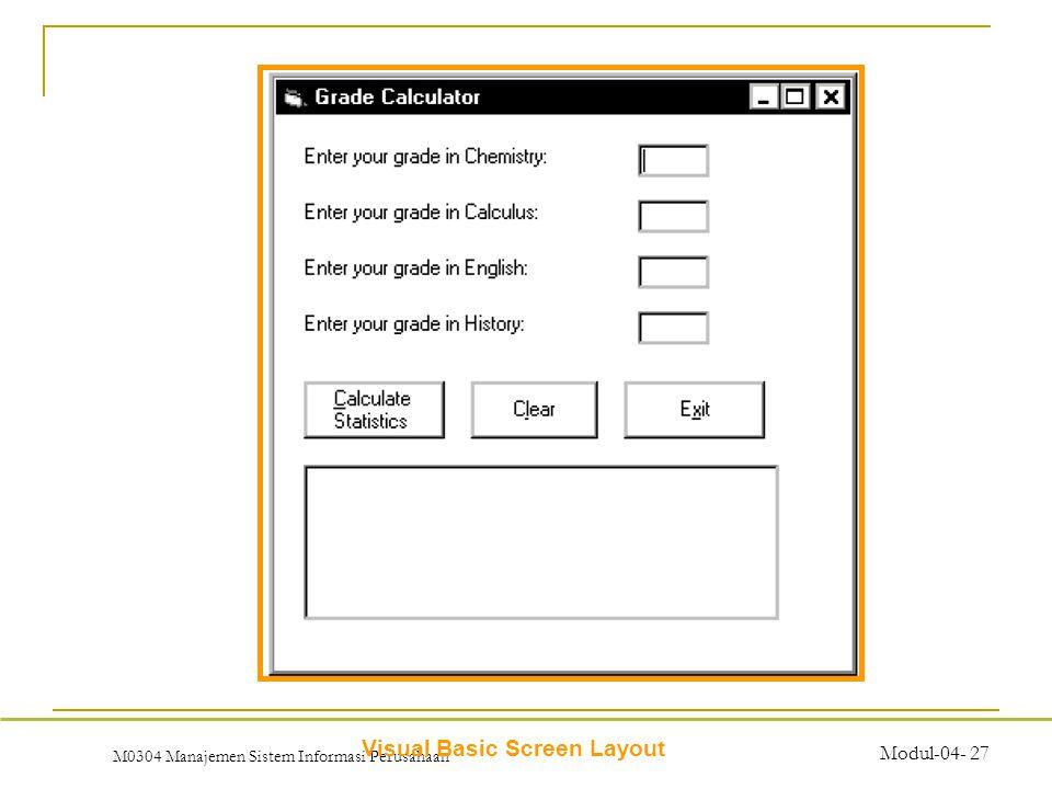 M0304 Manajemen Sistem Informasi Perusahaan Modul-04- 27 Visual Basic Screen Layout